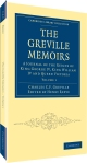 The Greville Memoirs, by Charles C.F. Greville, edited by Henry Reeve